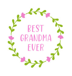 Hand sketched best grandma ever quote drawn vector