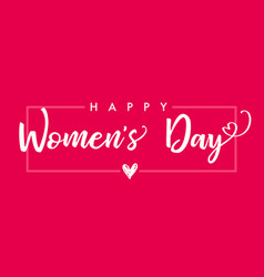 Happy womens day elegant lettering pink banner vector