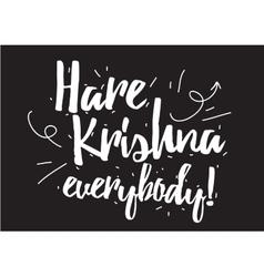 Hare Krishna everybody inscription Greeting card vector