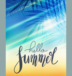 hello summer handwritten lettering with palm vector image