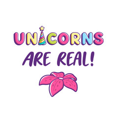 Unicorns are real girl t-shirt design vector