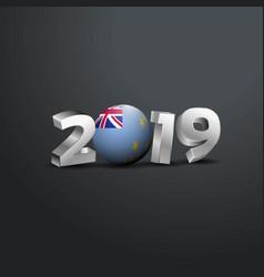 2019 grey typography with tuvalu flag happy new vector