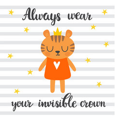 Always wear your invisible crown inspirational vector