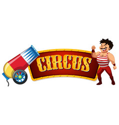 Circus sign with macho man and big bomb vector
