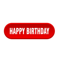 Happy birthday button happy birthday rounded red vector