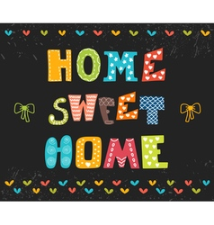 Home sweet home Poster design vector image