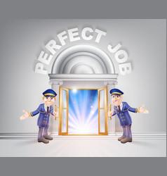 Door to perfect job and doormen vector