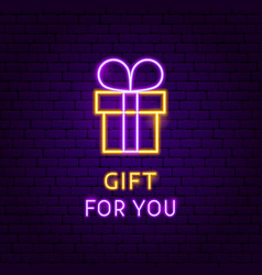 Gift for you neon label vector
