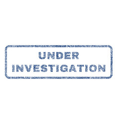 under investigation textile stamp vector image