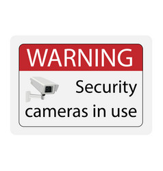 Warning security cameras in use sign vector
