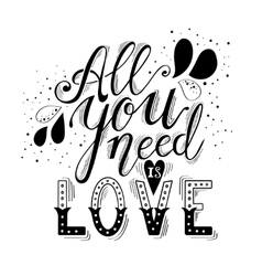 All you need is love hand lettering and decoration vector image
