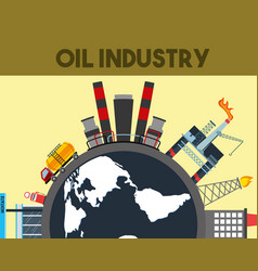 oil industry world truck tanker ship refinery vector image