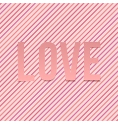 Love paper Word on striped Background vector image