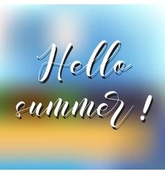 Brush lettering compositionPhrase Hello Summer vector image