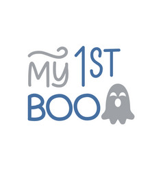 my first boo day- cute halloween greeting with vector image