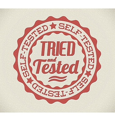 Retro self tried and tested stamp vector
