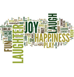 Laughter play fun joy happiness text background vector
