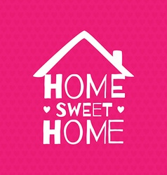 Romantic greeting card Home Sweet home vector image vector image