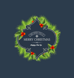 Greeting christmas coniferous wreath template vector