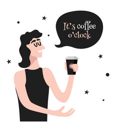 its coffee oclock woman holds coffee cup vector image