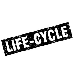 Square grunge black life-cycle stamp vector