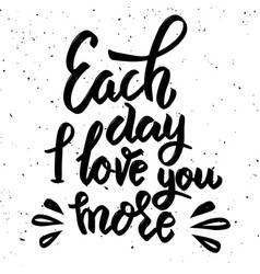 each day i love you more hand drawn lettering vector image