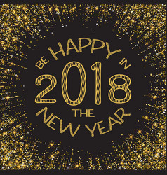 happy new year 2018 gold glitter new year gold vector image vector image