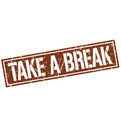Take a break square grunge stamp vector