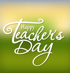 Happy Teachers Day greeting card Teachers Day vector image