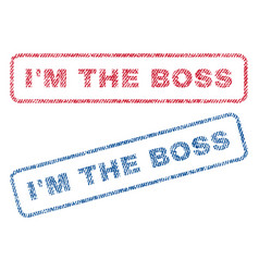 I m the boss textile stamps vector