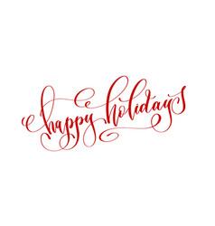 Happy holidays - red hand lettering text vector