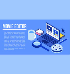 Movie editor concept banner isometric style vector