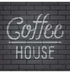 Slogan brick wall dark coffee house vector