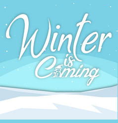 Winter background winter is coming image vector