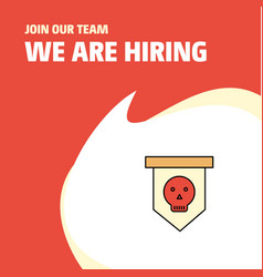 Join our team busienss company skull flag we are vector