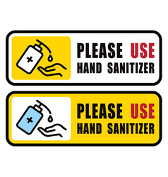 use hand sanitizer sign content - please vector image