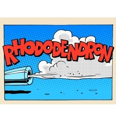 Rhododendron sound motor comic style lettering vector