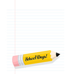 school days pencil on paper cartoon graphic vector image