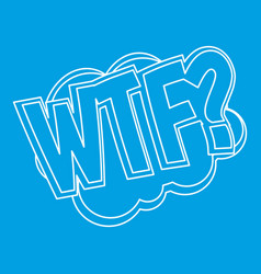 Wtf comic text sound effect icon outline style vector