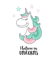 Believe in unicorns unicorn quote vector
