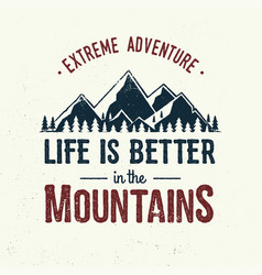 life is better in the mountains vector image
