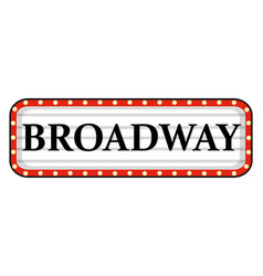 Broadway sign with red frame vector