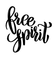 Free spirit hand drawn motivation lettering quote vector