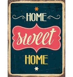 Retro metal sign Home sweet home vector image