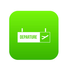 Airport departure sign icon digital green vector