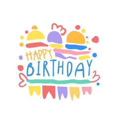 Happy birthday logo colorful hand drawn vector