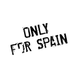 Only for spain rubber stamp vector