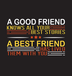 friendship quote and saying good for print design vector image