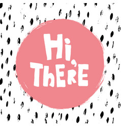 hi there pink vector image