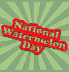national watermelon day banner with cartoon text vector image